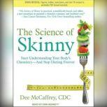 The Science of Skinny Start Understanding Your Body's Chemistry--and Stop Dieting Forever, CDC McCaffrey