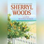 A Love Beyond Words, Sherryl Woods