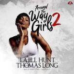 Around the Way Girls 2, La Jill Hunt; KaShamba Williams; Thomas Long