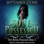 Soul Possessed, September Stone