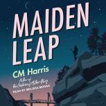Maiden Leap, CM Harris