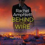 Behind the Wire A Dan Taylor spy novel, Rachel Amphlett