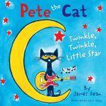 Pete the Cat: Twinkle, Twinkle, Little Star, James Dean