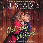 Holiday Wishes A Heartbreaker Bay Christmas Novella, Jill Shalvis