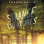 Strange Creatures, Phoebe North
