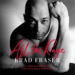 All the Rage A Partial Memoir in Two Acts and a Prologue, Brad Fraser