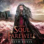 Bid My Soul Farewell, Beth Revis