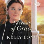 Threads of Grace, Kelly Long