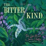The Bitter Kind A Flash Novelette, Tara Lynn Masih