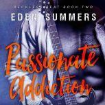 Passionate Addiction, Eden Summers
