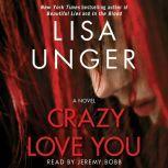 Crazy Love You, Lisa Unger