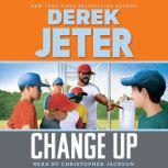 Change Up, Derek Jeter