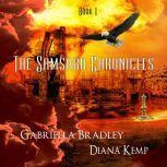 The Samsara Chronicles Book 1, Gabriella Bradley
