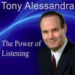 The Power of Listening, Tony Alessandra