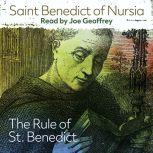 The Rule of St. Benedict, Saint Benedict of Nursia