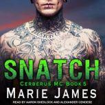 Snatch Cerberus MC Book 5, Marie James