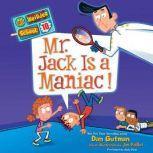 My Weirder School #10: Mr. Jack Is a Maniac!, Dan Gutman
