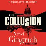 Collusion A Novel, Newt Gingrich