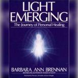 Light Emerging The Journey of Personal Healing, Barbara Ann Brennan