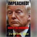 IMPEACHED! Guilty As Charged!, Yu'wrian Rise