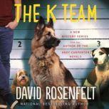 The K Team, David Rosenfelt
