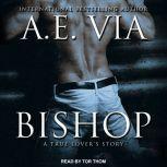Bishop A True Lover's Story, A.E. Via