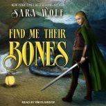Find Me Their Bones, Sara Wolf