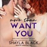More Than Want You, Shayla Black