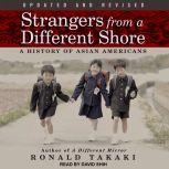 Strangers from a Different Shore A History of Asian Americans, Ronald Takaki