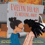 Evelyn Del Rey Is Moving Away, Meg Medina