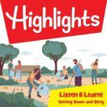 Highlights Listen & Learn!: Getting Down and Dirty! Community Gardens An Immersive Audio Study for Grade 4, Highlights For Children