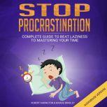 Stop Procrastination , Robert Harington & Marius Bradley