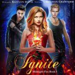 Ignite (Midnight Fire Book 1), Kaitlyn Davis