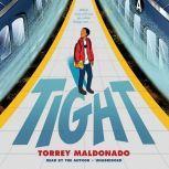 Tight, Torrey Maldonado