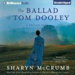 The Ballad of Tom Dooley A Ballad Novel, Sharyn McCrumb