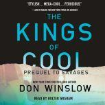 The Kings of Cool A Prequel to Savages, Don Winslow