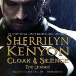 Cloak & Silence The League; Book 6 of First Generation, Sherrilyn Kenyon