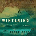Wintering, Peter Geye