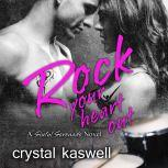Rock Your Heart Out, Crystal Kaswell
