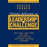 Christian Reflections on The Leadership Challenge, James M. Kouzes