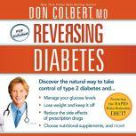 Reversing Diabetes Discover the Natural Way to Take Control of Type 2 Diabetes, Don Colbert