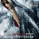 Nevermore The Final Maximum Ride Adventure, James Patterson