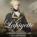 Lafayette, Harlow Giles Unger