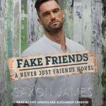 Fake Friends, Saxon James