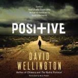Positive, David Wellington