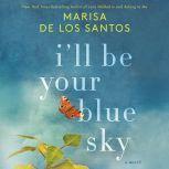 I'll Be Your Blue Sky, Marisa de los Santos