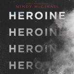 Heroine, Mindy McGinnis