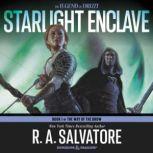 Starlight Enclave A Novel, R. A. Salvatore