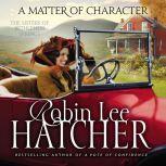 A Matter of Character, Robin Lee Hatcher