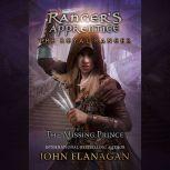 The Royal Ranger: The Missing Prince, John F. Flanagan